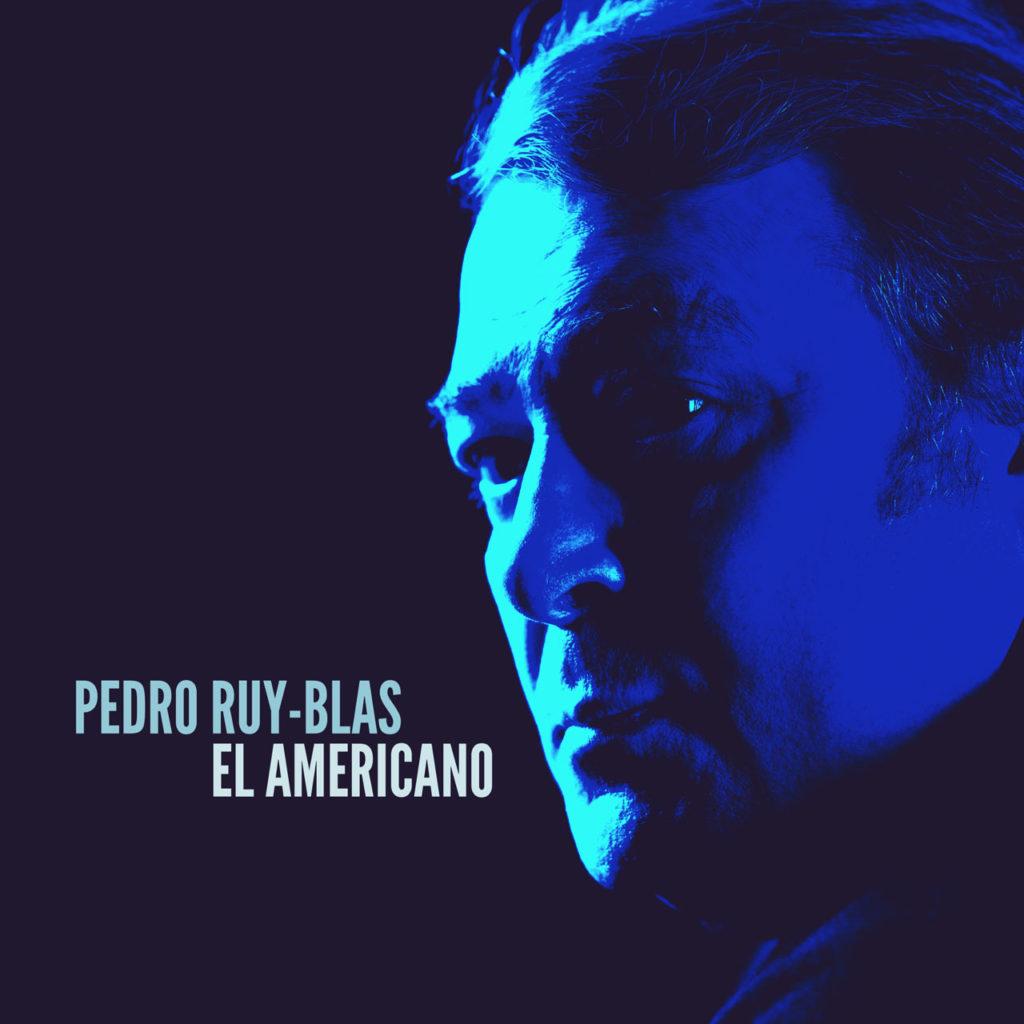 """Pedro Ruy Blas. Portada del álbum """"El Americano"""""""