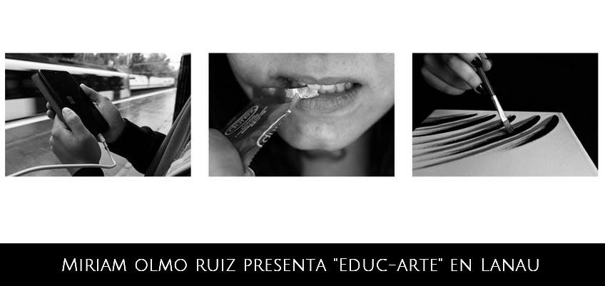 """Miriam Olmo Ruiz presenta """"Educ-Arte"""" en Lanau Espacio Creativo"""