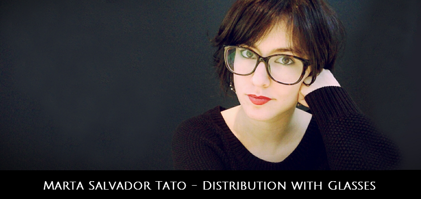 Marta Salvador Tato – Distribution with Glasses
