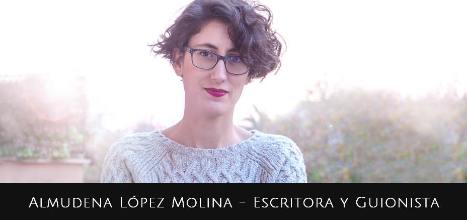 Almudena López Molina –  Escritora y Guionista