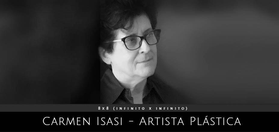 Carmen Isasi – Artista Plástica – 8×8