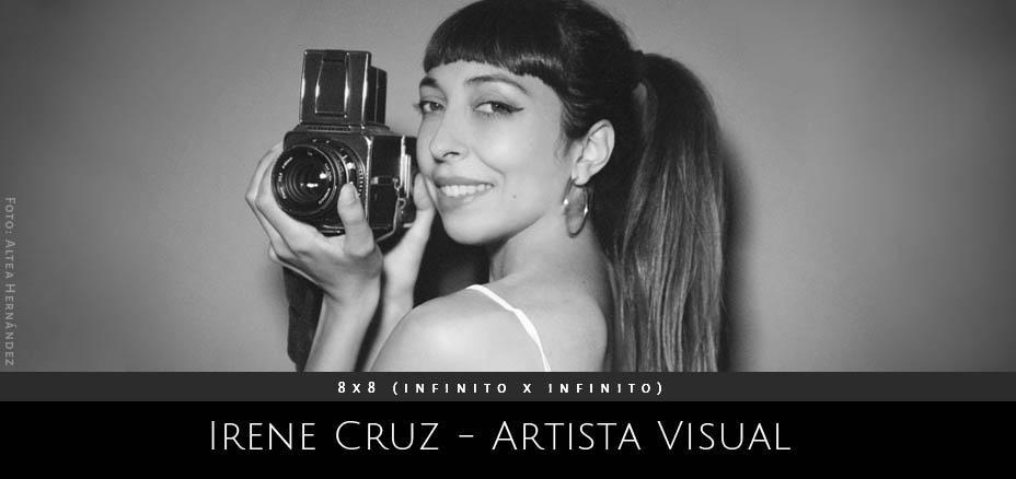 Irene Cruz – Artista Visual – 8×8