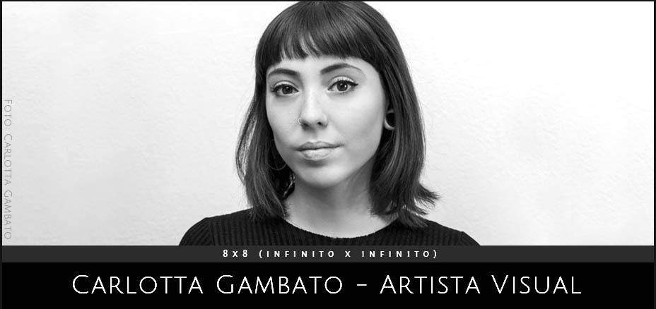 Carlotta Gambato, artista visual. Proyecto 8x8 (InfinitoxInfinito) de Andrea Perissinotto.